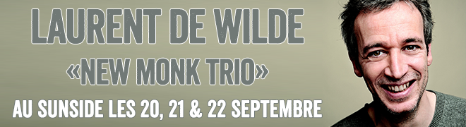 "Laurent DE WILDE ""New Monk"" Trio"