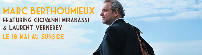 Marc BERTHOUMIEUX Quartet featuring Giovanni MIRABASSI & Laurent VERNEREY