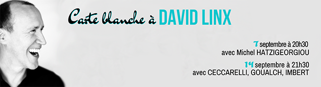 Carte blanche à David LINX sept19