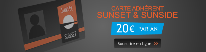 Carte adhérent Sunset et Sunside, 20€ /an